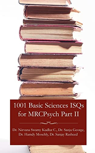 1001 Basic Sciences ISQs for MRCPsych Part II: Nirvana Swamy Kudlur Chandrappa et al