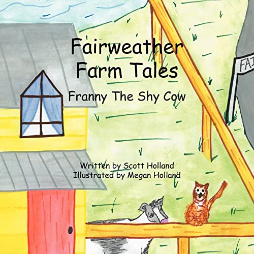 Fairweather Farm Tales: Franny the Shy Cow: Scott Holland