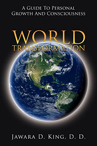 World Transformation: A Guide To Personal Growth: Jawara D. King,