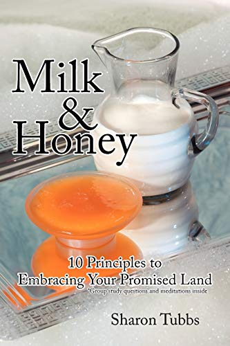9781425958022: Milk & Honey: 10 Principles to Embracing Your Promised Land