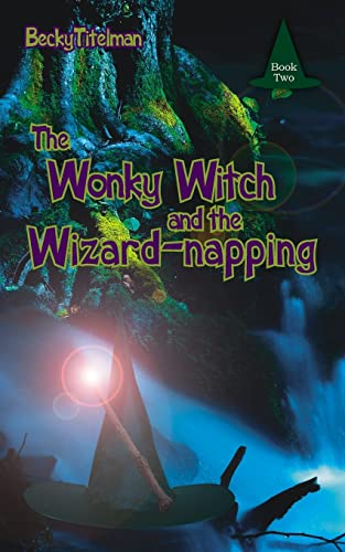 9781425958145: The Wonky Witch and the Wizard-napping