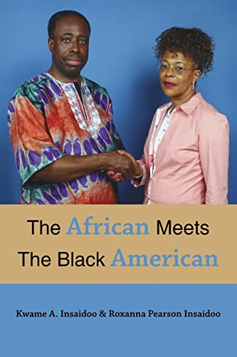 The African Meets The Black American: Kwame, A. Insaidoo