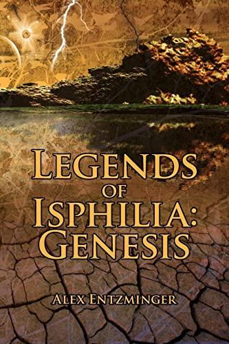 9781425959579: Legends of Isphilia: Genesis
