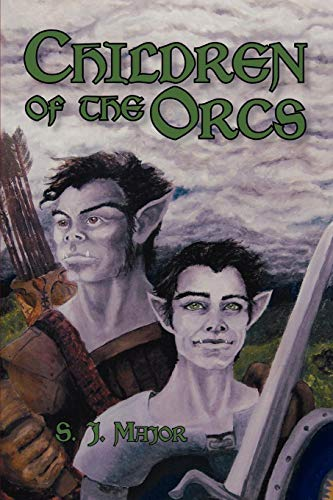 Children of the Orcs: Major, S. J.