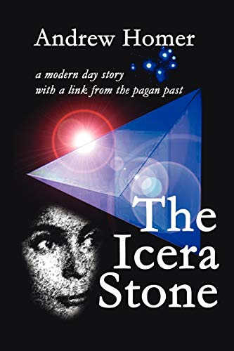 The Icera Stone a modern day story with a link from the pagan past: Andrew Homer