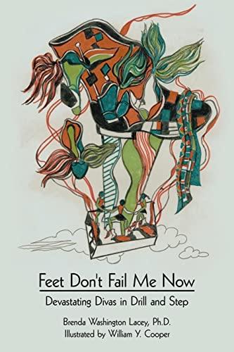 Feet Don't Fail Me Now: Devastating Divas in Drill and Step: Brenda Washington Lacey