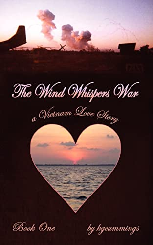 9781425960261: The Wind Whispers War: A Vietnam Love Story