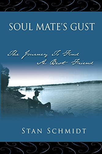 SOUL MATES GUST The Journey To Find A Best Friend: Stanley Schmidt