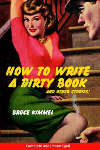 9781425961336: How to Write a Dirty Book and Other Stories