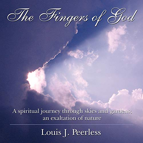The Fingers of God: A Spiritual Journey: Louis J. Peerless