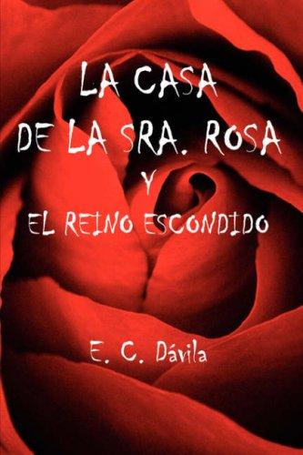 9781425961688: LA CASA DE LA SRA. ROSA Y EL REINO ESCONDIDO (Spanish Edition)