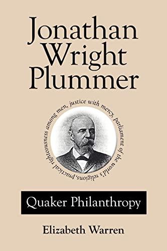 9781425962494: Jonathan Wright Plummer: Quaker Philanthropy