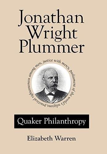 9781425962500: Jonathan Wright Plummer: Quaker Philanthropy