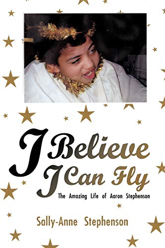 I Believe I Can Fly: The Amazing: Stephenson, Sally