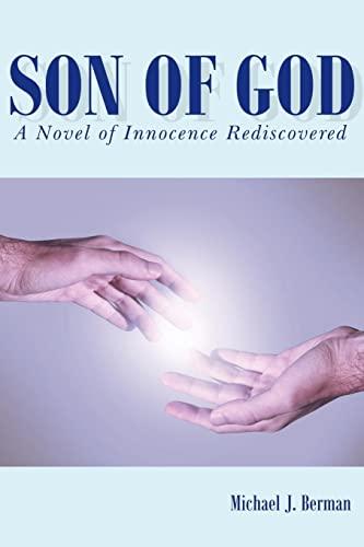 Son of God: A Novel of Innocence Rediscovered: MICHAEL BERMAN