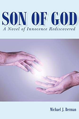 Son of God: A Novel of Innocence Rediscovered: MICHAEL BERMAN