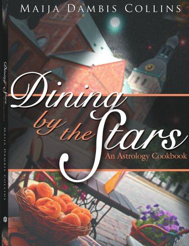 9781425964566: Dining by the Stars: An Astrology Cookbook