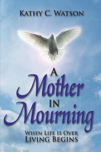 A Mother In Mourning: When Life Is: Watson, Kathy