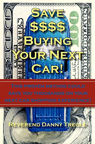 Save Buying Your Next Car This proven method could save you thousands on your next car shopping ...