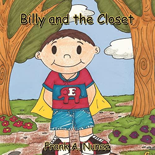 Billy and the Closet: Frank A. Nunez