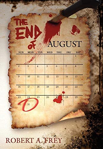 The End of August: Frey, Robert A.