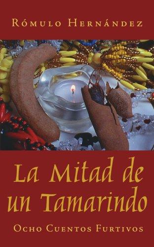 9781425967376: La Mitad de un Tamarindo: Ocho Cuentos Furtivos