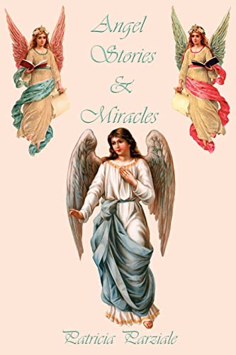 Angel Stories Miracles: Patricia Parziale