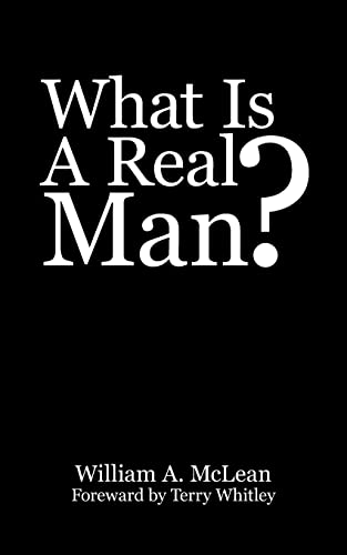 9781425969172: What Is A Real Man?
