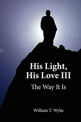9781425969417: His Light, His Love III: The Way It Is