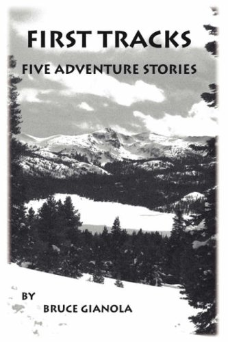 First Tracks - Five Adventure Stories [signed copy]: Gianola, Bruce