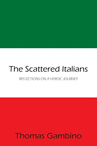 9781425969646: The Scattered Italians: REFLECTIONS ON A HEROIC JOURNEY