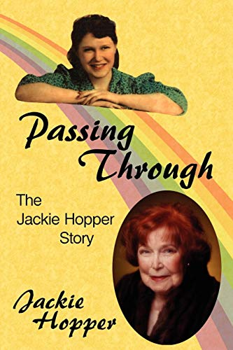 Passing Through: The Jackie Hopper Story: Hopper, Annabelle
