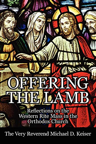 9781425970819: Offering the Lamb: Reflections on the Western Rite Mass in the Orthodox Church