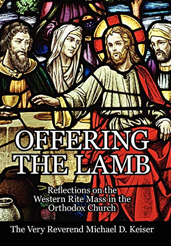 9781425970826: Offering the Lamb: Reflections on the Western Rite Mass in the Orthodox Church