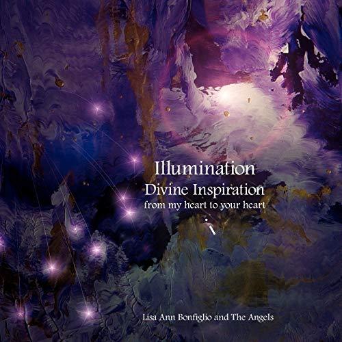 Illumination Divine Inspiration from my heart to: Lisa Ann Bonfiglio