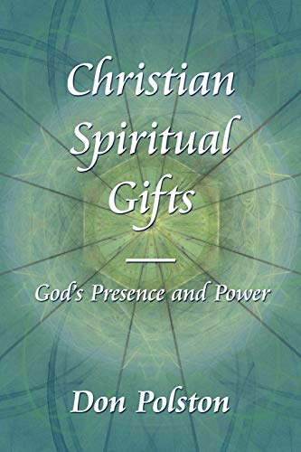9781425973506: Christian Spiritual Gifts -: God's Presence and Power