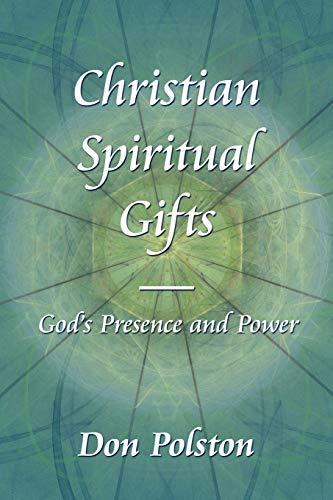 Christian Spiritual Gifts - Gods Presence and Power: Don Polston
