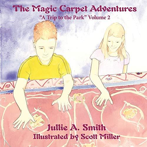 "The Magic Carpet Adventures: ""A Trip to the Park"" Volume 2: Jullie Smith"