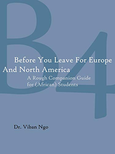9781425974831: Before You Leave For Europe And North America: A Rough Companion Guide for (African) Students