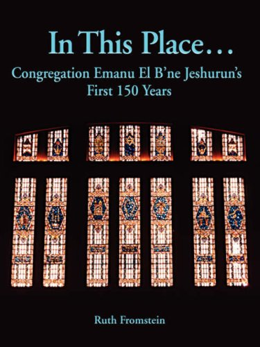 In This Place.: Congregation Emanu El BNe Jeshuruns First 150 Years: Ruth Fromstein