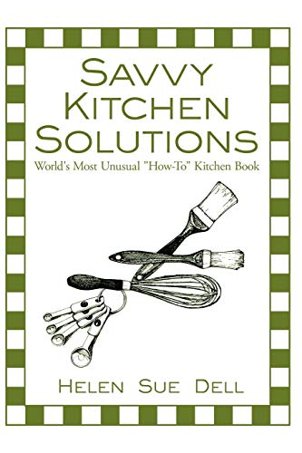9781425975371: Savvy Kitchen Solutions: World's Most Unusual How-To Kitchen Book