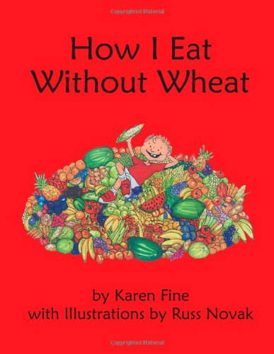 9781425975708: How I Eat Without Wheat
