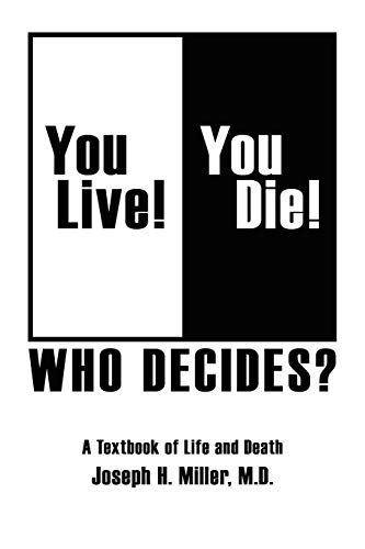 9781425975715: You Live! You Die! Who Decides?: A Textbook of Life and Death