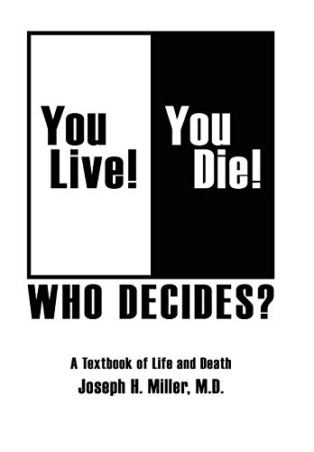 9781425975722: You Live! You Die! Who Decides?: A Textbook of Life and Death