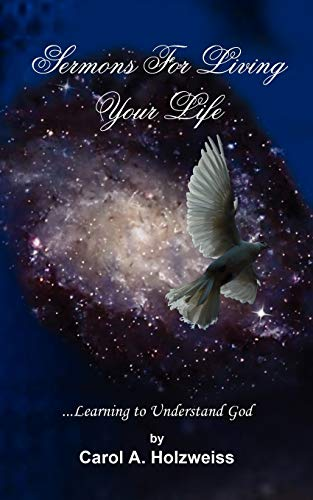 Sermons For Living Your Life: .Learning to Understand God: Carol Wilson