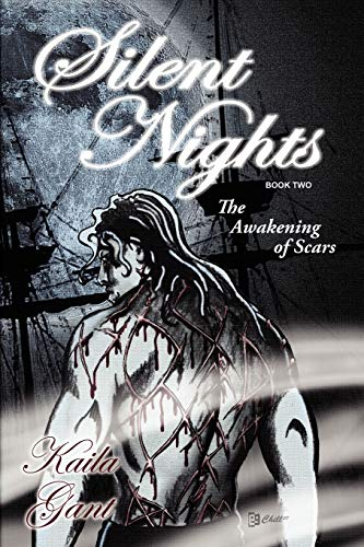 Silent Nights Book Two: The Awakening of Scars: Gant, Kaila