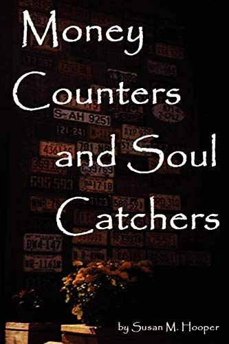 Money Counters and Soul Catchers: Susan Hooper