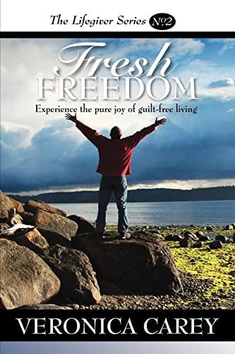 9781425977634: Fresh Freedom: The Lifegiver Series Book 2