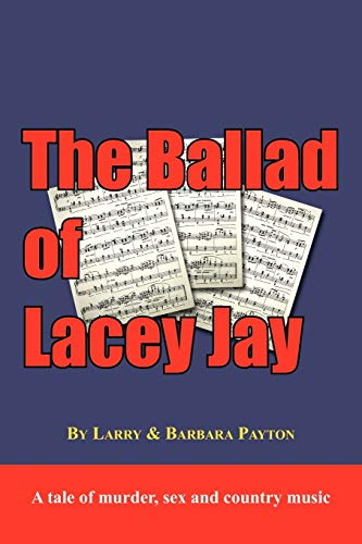 9781425980078: The Ballad of Lacey Jay