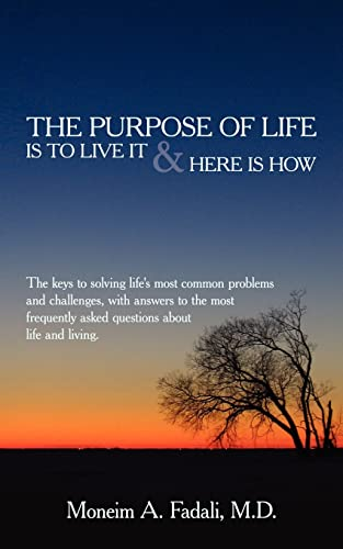 The Purpose of Life: Is to Live It and Here Is How: Lieselotte Fadali